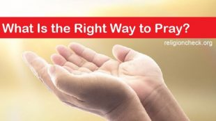What-is-the-right-way-to-pray-to-God-correctly-and-effectively