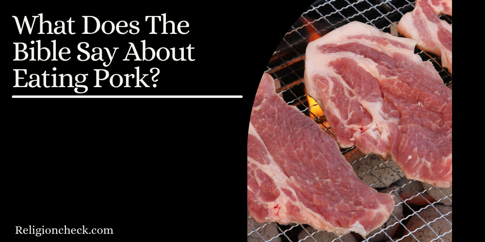 What Does The Bible Say About Eating Pork?