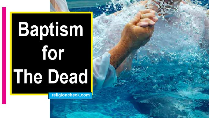 Baptism for The Dead in Christianity
