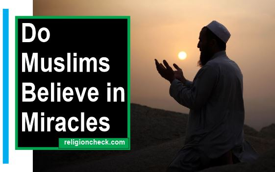 Do Muslims Believe in Miracles