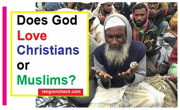 Does God Love Christians or Muslims?