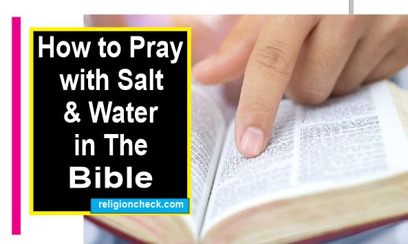 How to Pray with salt and water in the Bible