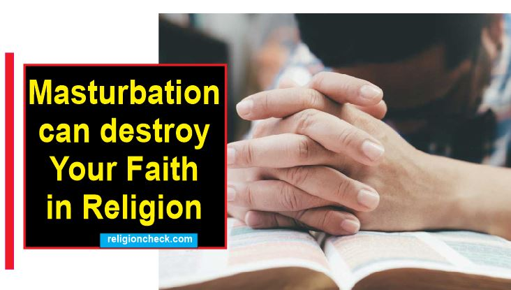Masturbation can destroy you relationship with God