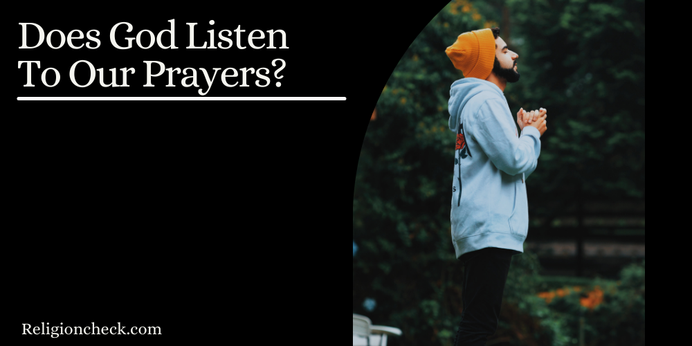Does God Listen To Our Prayers? [Answered Prayers Signs]