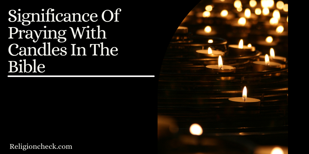 Significance Of Praying With Candles In The Bible