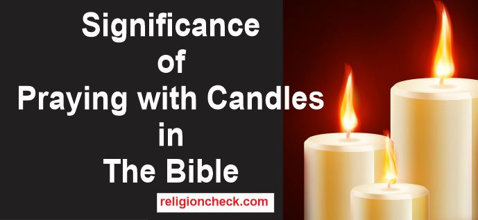 Significance of Praying with Candles in The Bible & Spiritually