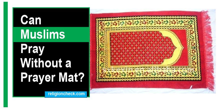 Why Do Muslims Use Prayer Mats or Rugs