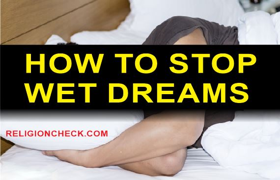 9 Ways to Stop Wet Dreams at Night
