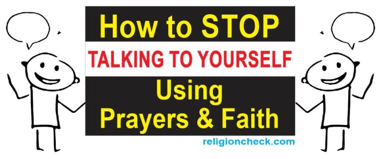 How to Stop Talking to Yourself Using Prayers & Faith