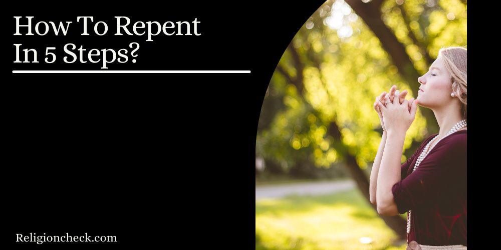 How To Repent In 5 Steps?