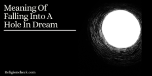 Meaning Of Falling Into A Hole In Dream (Interpretation)
