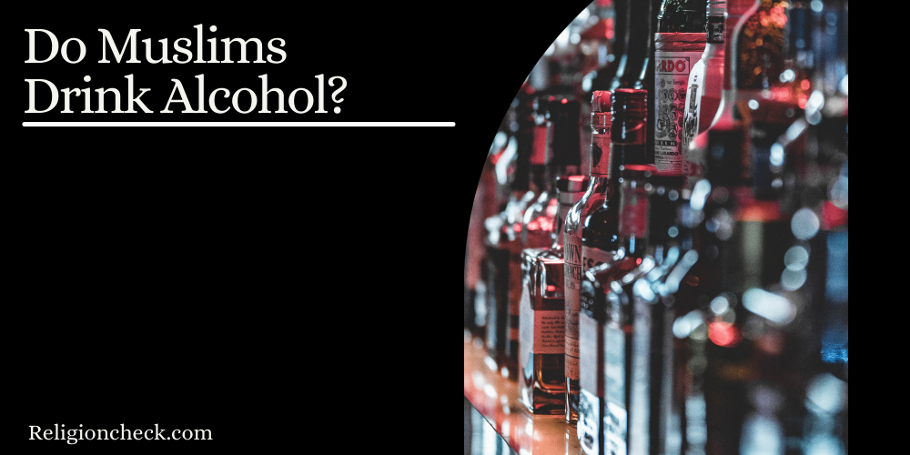 Do Muslims Drink Alcohol?